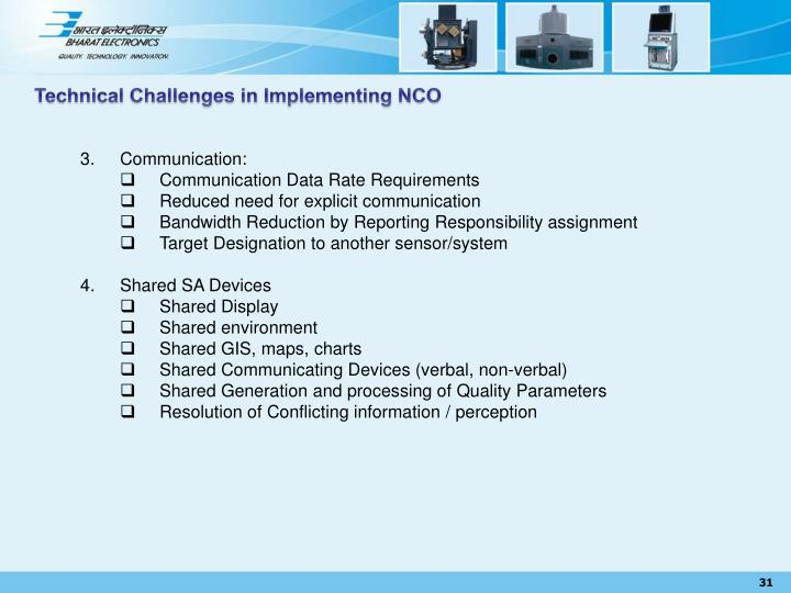 Technical Challenges in Implementing NCO
