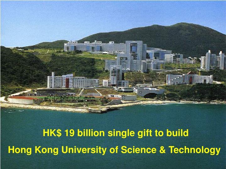 HK$ 19 billion single gift to build