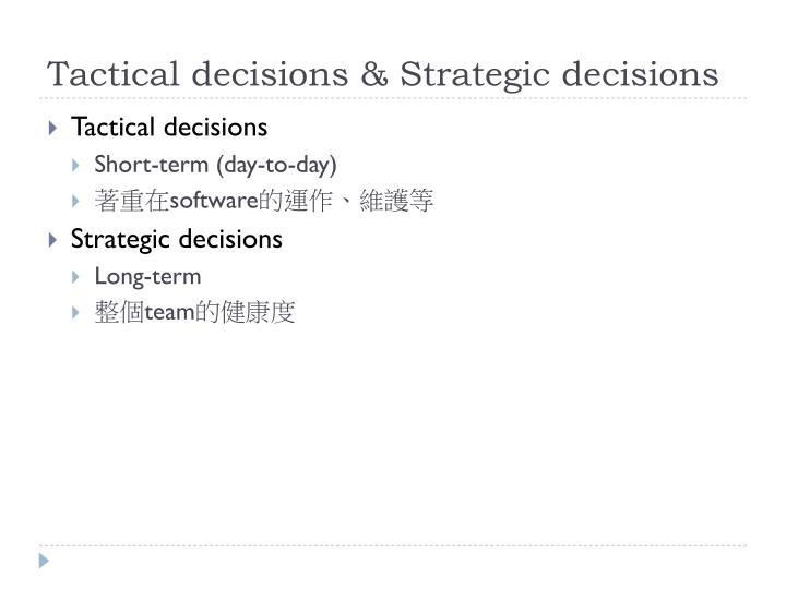 Tactical decisions & Strategic decisions