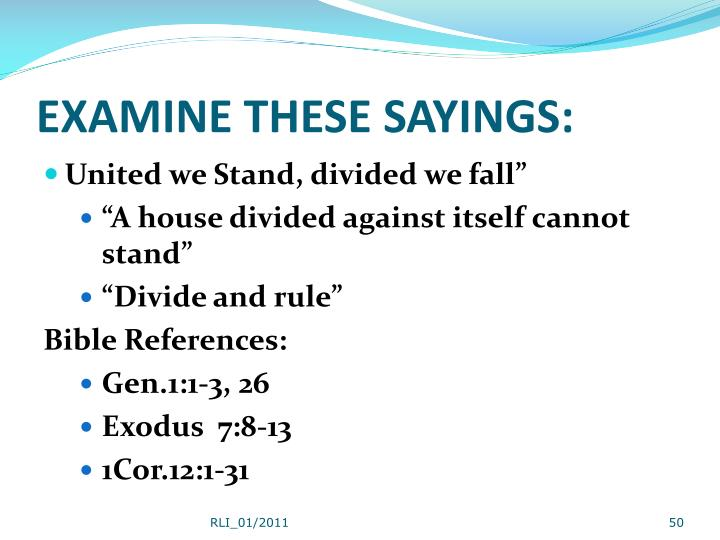 EXAMINE THESE SAYINGS: