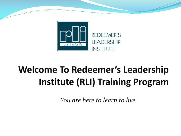 Welcome to redeemer s leadership institute rli training program
