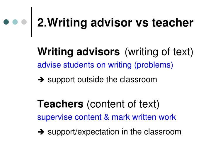 2.Writing advisor vs teacher