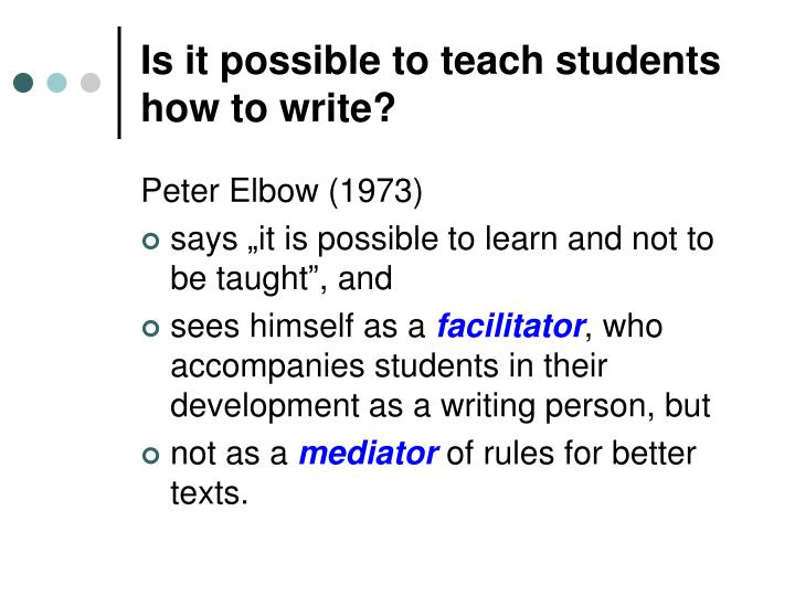 Is it possible to teach students how to write