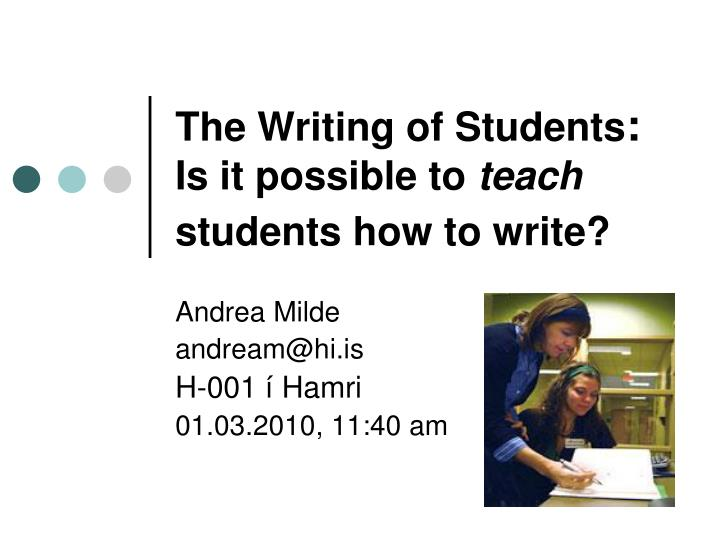 The writing of students is it possible to teach students how to write