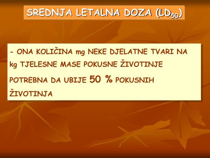SREDNJA LETALNA DOZA (LD