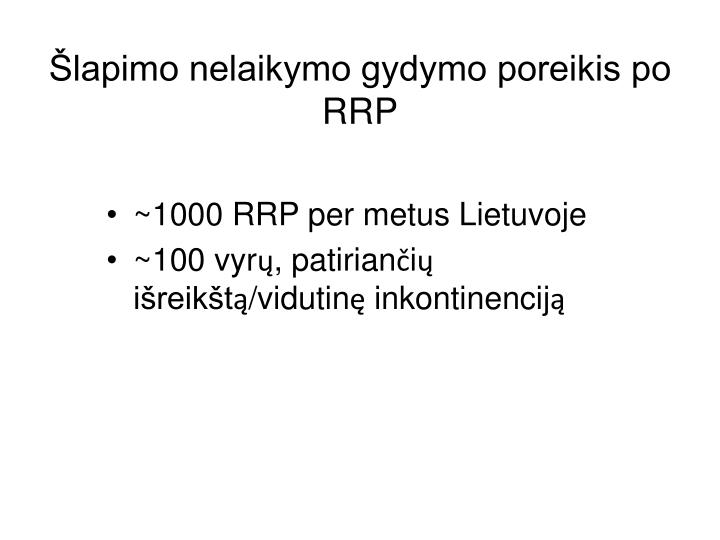 Šlapimo nelaikymo gydymo poreikis po RRP