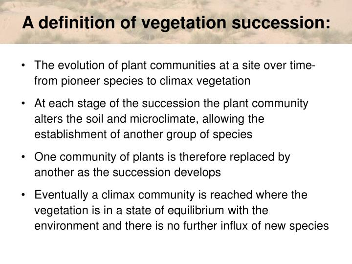 A definition of vegetation succession: