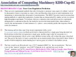 association of computing machinery kdd cup 02 http www biostat wisc edu craven kddcup winners html