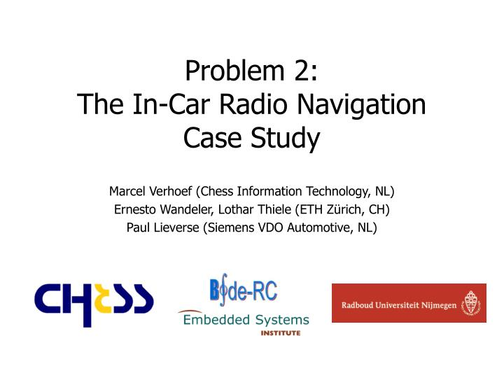 Problem 2 the in car radio navigation case study