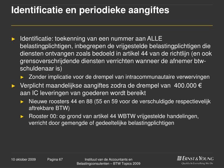 Identificatie en periodieke aangiftes