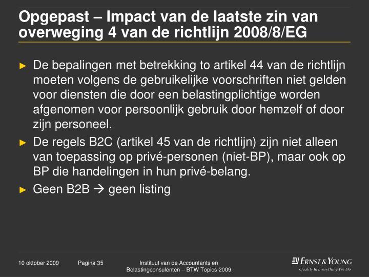 Opgepast – Impact van de laatste zin van overweging 4 van de richtlijn 2008/8/EG