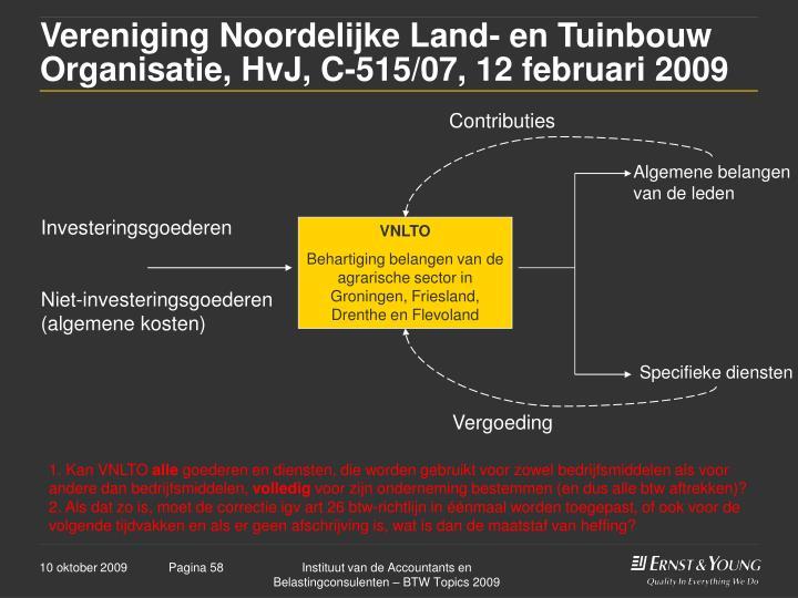 Vereniging Noordelijke Land- en Tuinbouw Organisatie, HvJ, C-515/07, 12 februari 2009