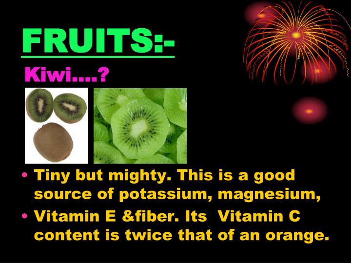 FRUITS:-
