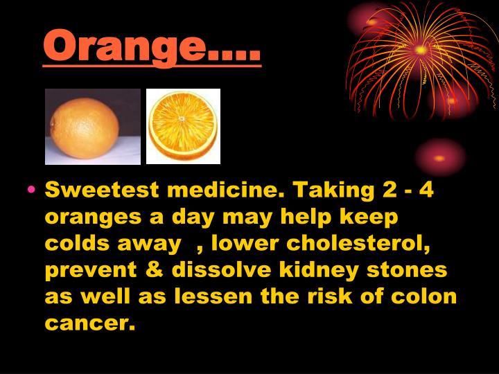 Orange….