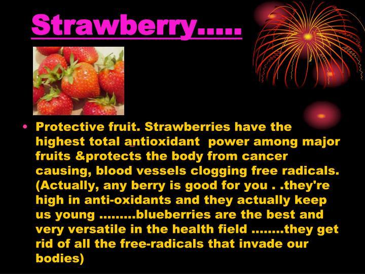 Strawberry…..