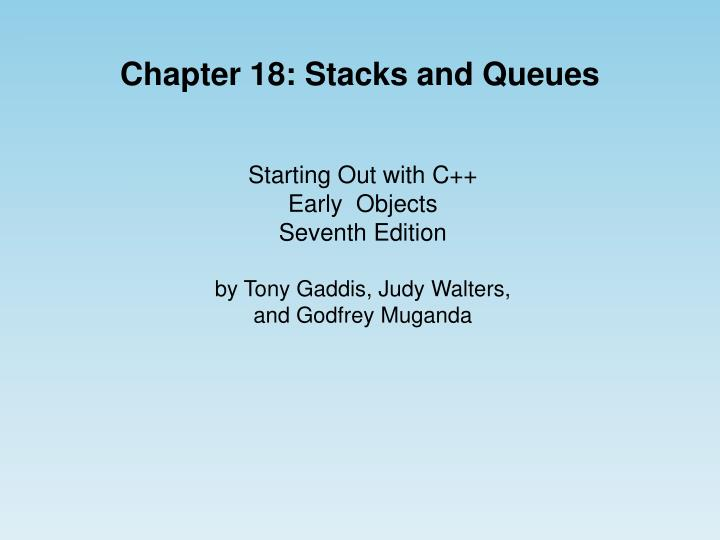 Chapter 18: Stacks and Queues