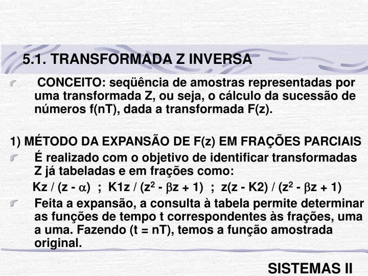 5.1. TRANSFORMADA Z INVERSA