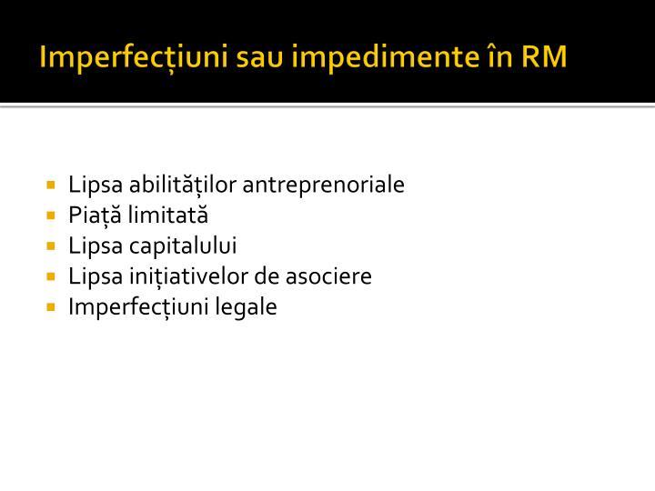 Imperfecțiuni sau impedimente în RM