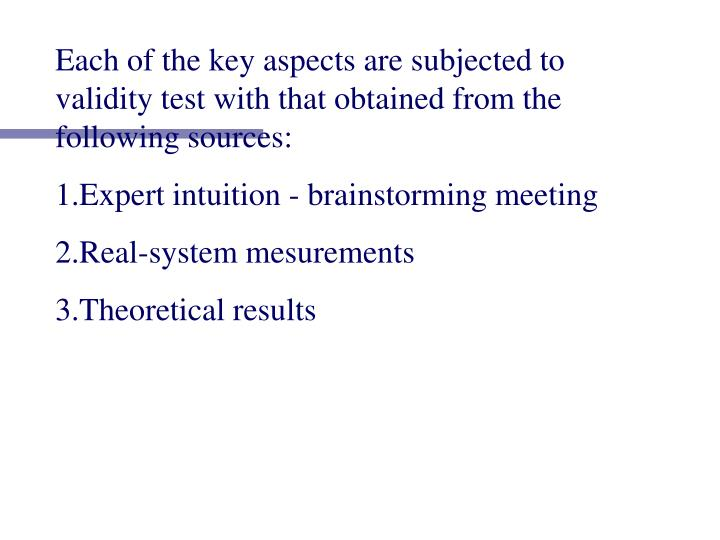 Each of the key aspects are subjected to validity test with that obtained from the following sources: