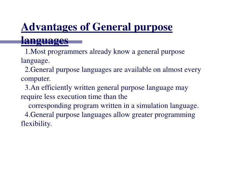Advantages of General purpose languages