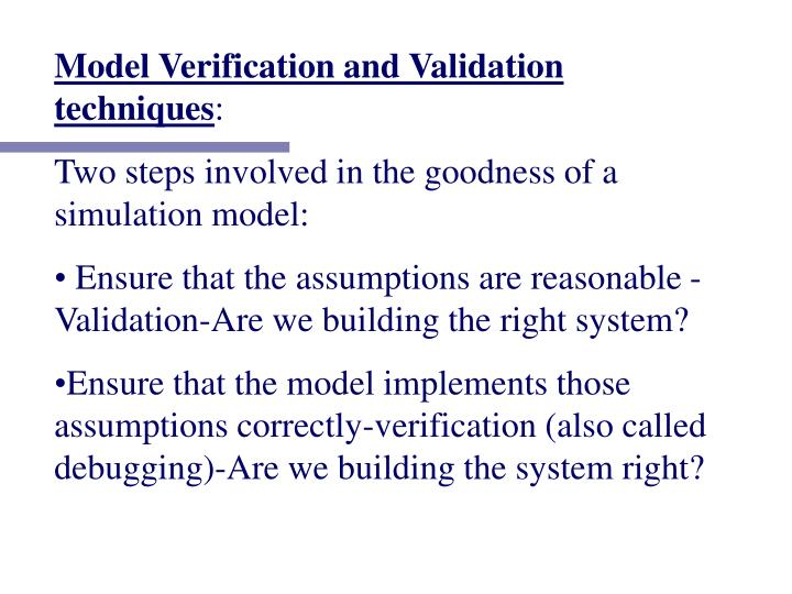 Model Verification and Validation techniques