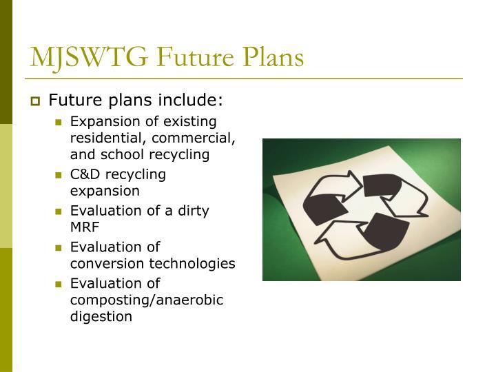 MJSWTG Future Plans
