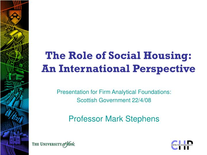 The role of social housing an international perspective