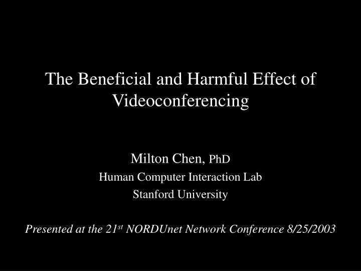 the beneficial and harmful effect of videoconferencing