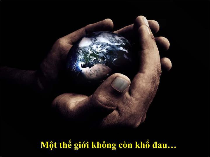Một thế giới không còn khổ đau…