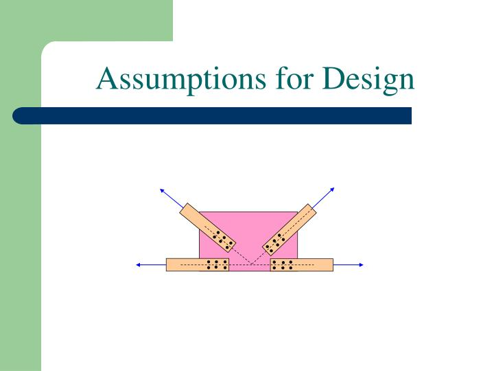 Assumptions for Design
