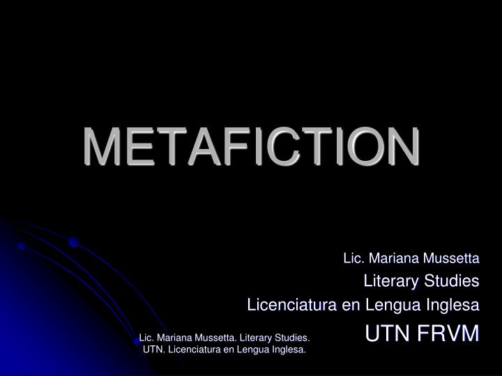 the importance of metafiction as a