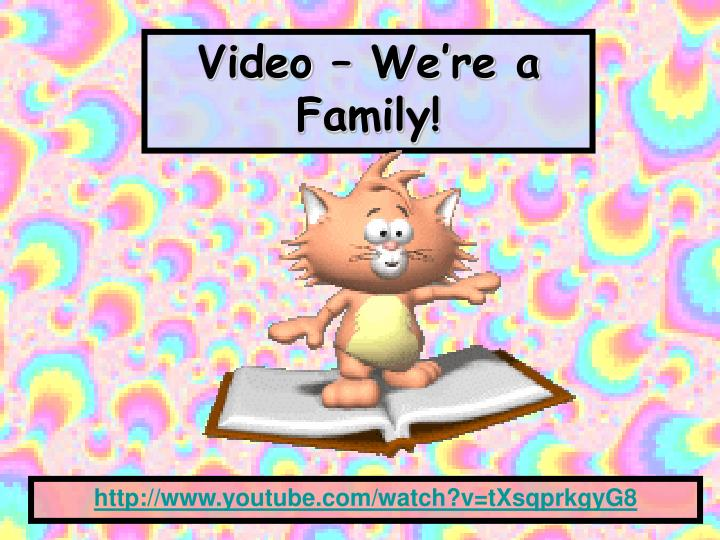 Video – We're a Family!