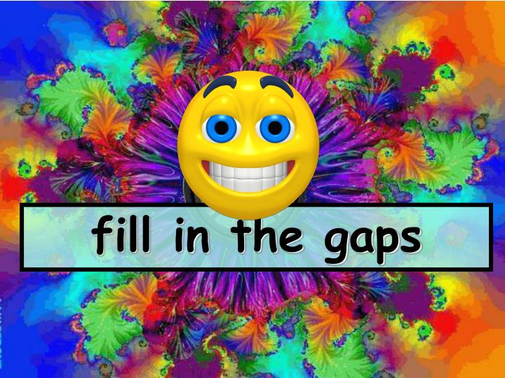 fill in the gaps