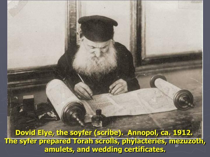 Dovid Elye, the soyfer (scribe). Annopol, ca. 1912.