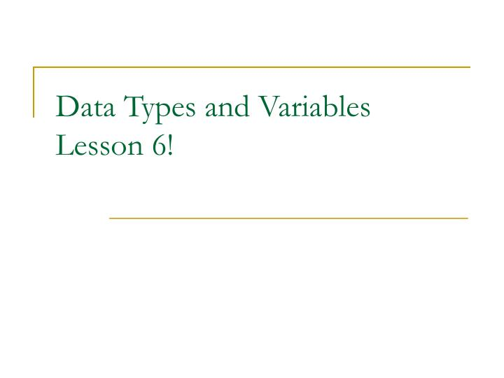Data types and variables lesson 6