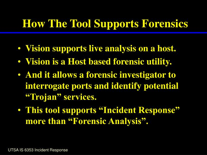 How The Tool Supports Forensics