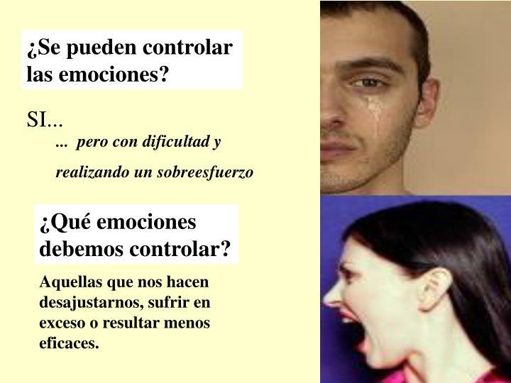 ¿Se pueden controlar   las emociones?