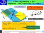 collins fragmentation in e e angles and cross section cos f 1 f 2 method
