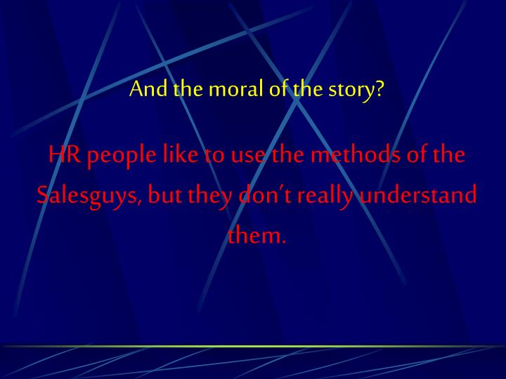 And the moral of the story?