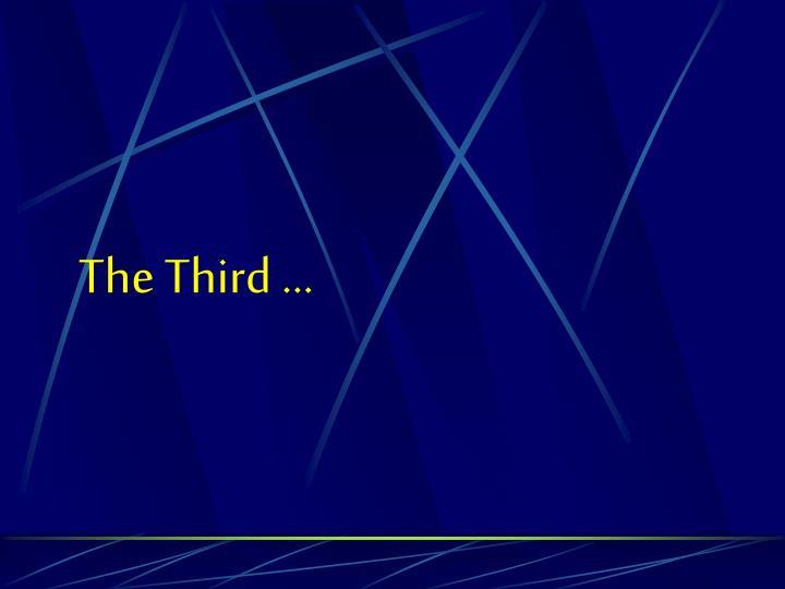 The Third …