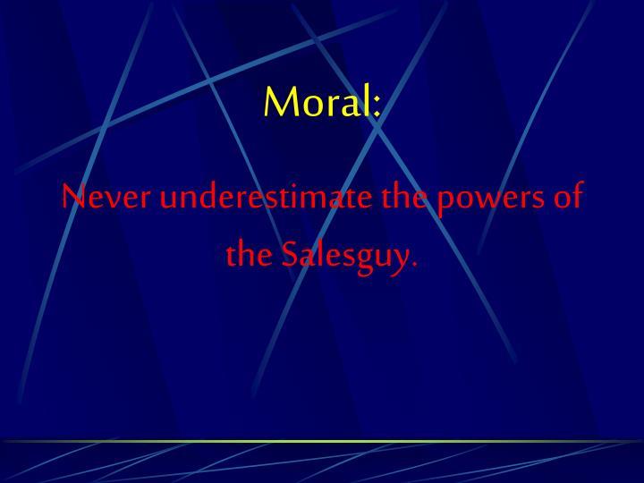 Moral: