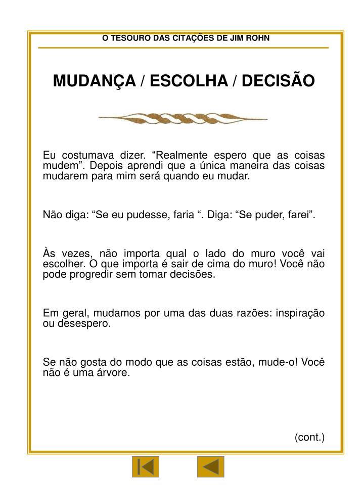MUDANÇA / ESCOLHA / DECISÃO