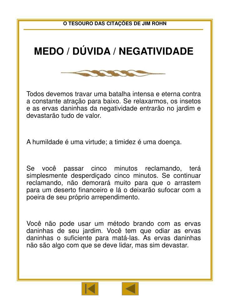 MEDO / DÚVIDA / NEGATIVIDADE