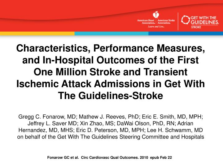 Characteristics, Performance Measures, and In-Hospital Outcomes of the First One Million Stroke and ...