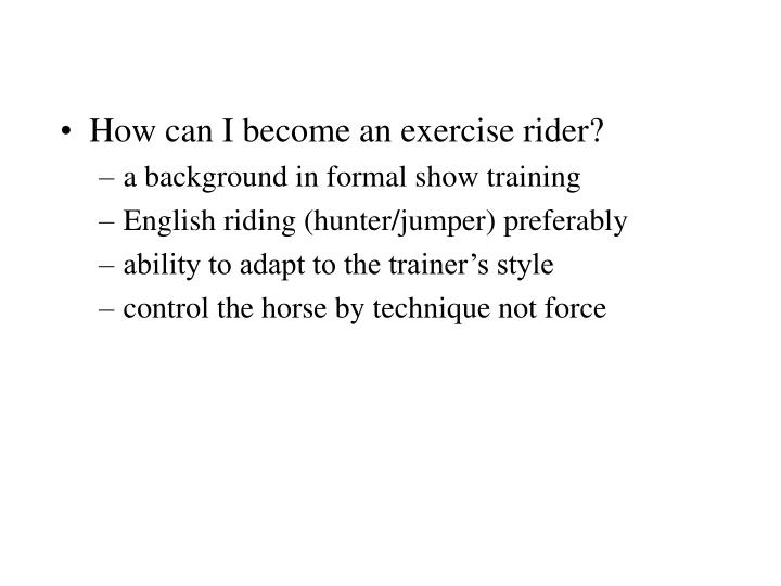 How can I become an exercise rider?