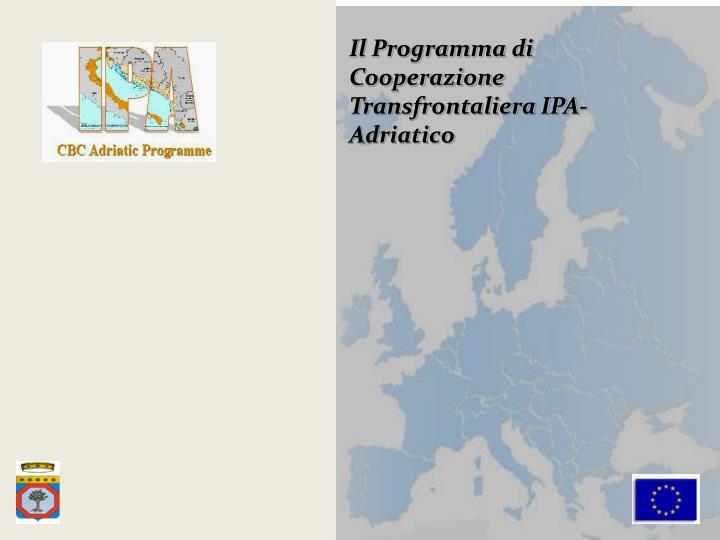 Il Programma di Cooperazione Transfrontaliera IPA-Adriatico