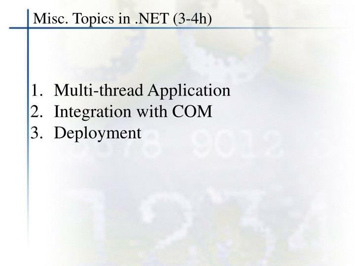 Misc. Topics in .NET (3-4h)