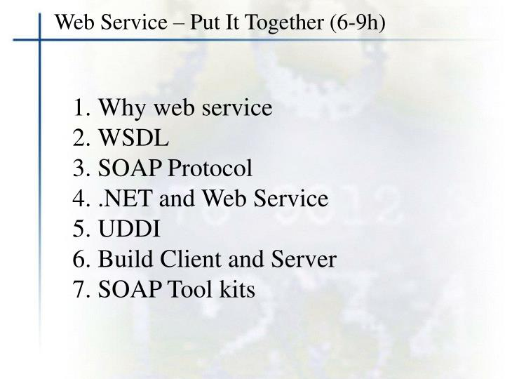 Web Service – Put It Together (6-9h)