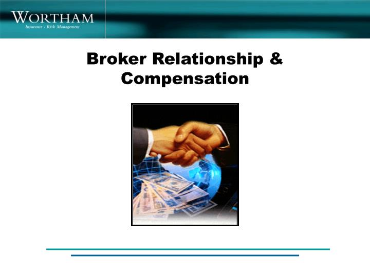 Broker Relationship & Compensation