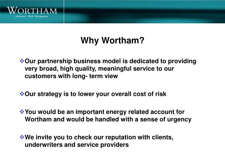 Why Wortham?